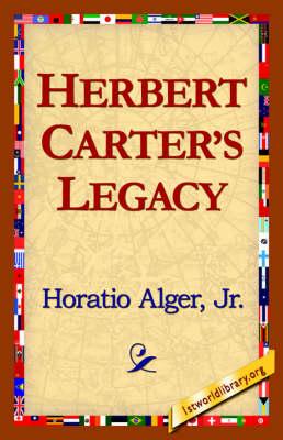 Herbert Carter's Legacy by Horatio Alger, Jr Horatio Alger Jr Horatio, Alger Jr Horatio