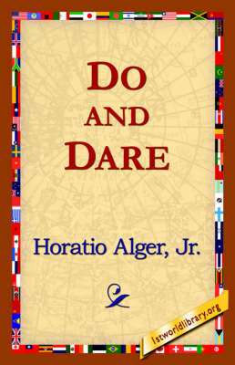 Do and Dare by Horatio Jr Alger