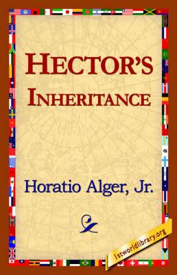 Hector's Inheritance by Horatio Jr Alger