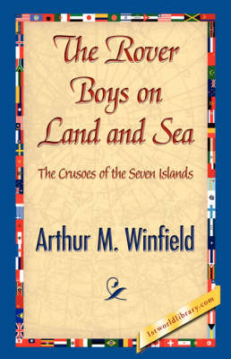 The Rover Boys on Land and Sea by Arthur M Winfield