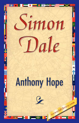 Simon Dale by Anthony Hope, Anthony Hope