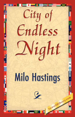 City of Endless Night by Hastings Milo Hastings