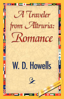 A Traveler from Altruria Romance by Howells W D Howells