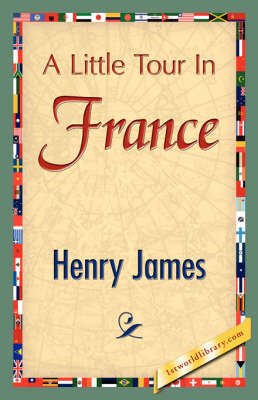 A Little Tour in France by Henry Jr James