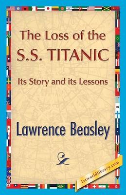 The Loss of the SS. Titanic by Lawrence Beesley