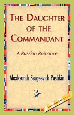The Daughter of the Commandant by Alexksandr S Pushkin