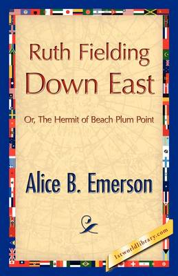 Ruth Fielding Down East by Alice B Emerson