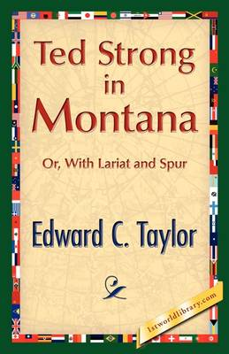 Ted Strong in Montana by Edward C (Princeton University USA) Taylor