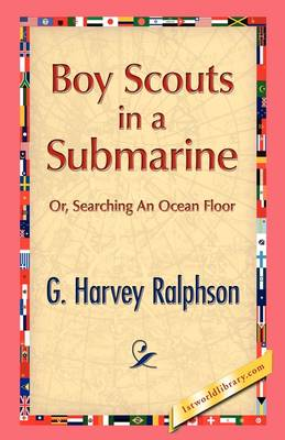 Boy Scouts in a Submarine by G H Ralphson