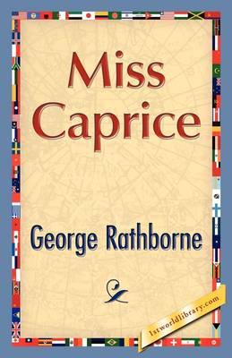 Miss Caprice by George Rathborne