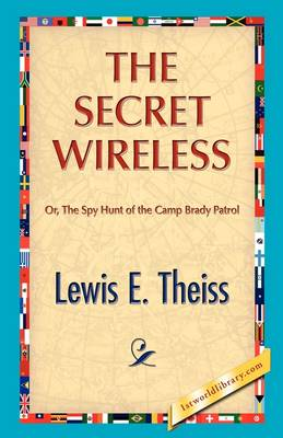 The Secret Wireless by Lewis E Theiss