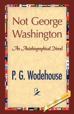 Not George Washington by P G Wodehouse