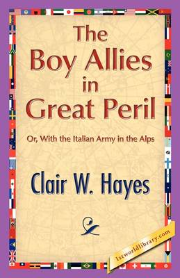 The Boy Allies in Great Peril by Clair W Hayes