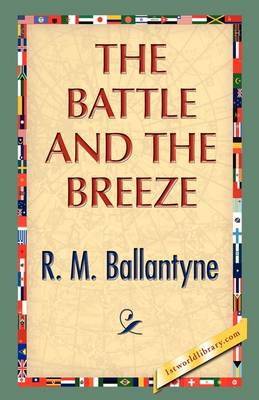 The Battle and the Breeze by Robert Michael Ballantyne