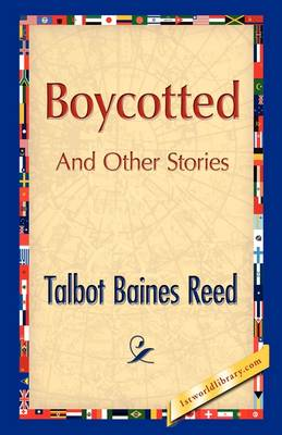 Boycotted and Other Stories by Talbot B Reed