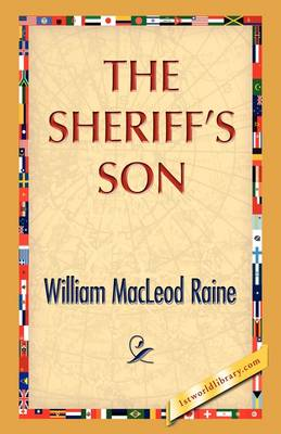 The Sheriff's Son by William M Raine