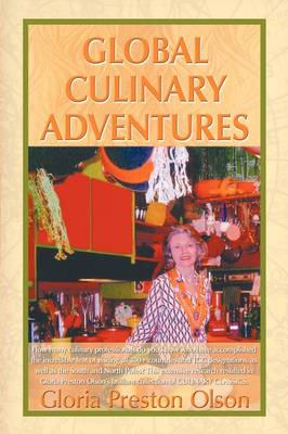 Global Culinary Adventures by Gloria Preston Olson