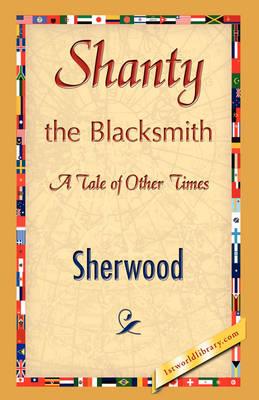 Shanty the Blacksmith by Sherwood