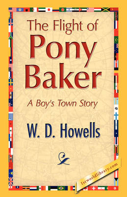 The Flight of Pony Baker by Deceased W D Howells
