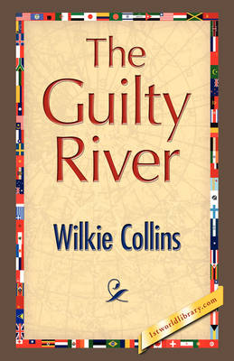 The Guilty River by Au Wilkie Collins
