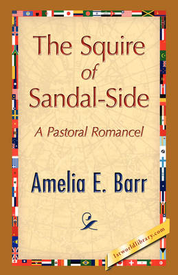 The Squire of Sandal-Side by Amelia E Barr