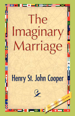 The Imaginary Marriage by Henry St John Cooper