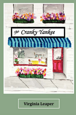 The Cranky Yankee by Virginia Leaper, 1stworld Publishing
