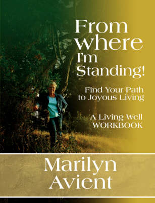 From Where I'am Standing by Marilyn Avient, 1st World Publishing