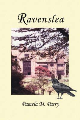 Ravenslea by Pamela M. Parry