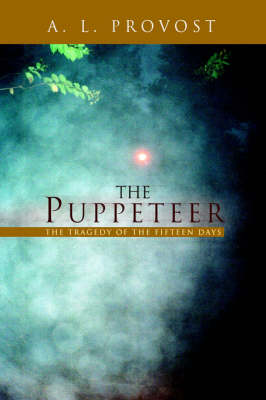 The Puppeteer by A L Provost