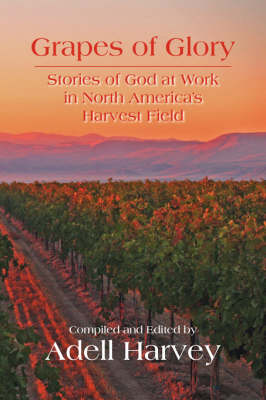 Grapes of Glory by Adell Harvey