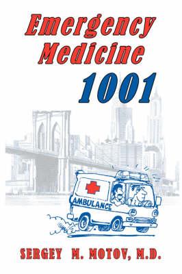 Emergency Medicine 1001 by Sergey M Motov