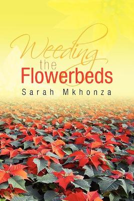 Weeding the Flowerbeds by Sarah Mkhonza