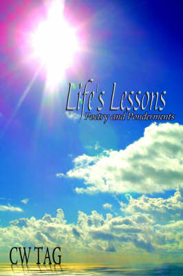 Life's Lessons Poetry and Ponderments by CW TAG