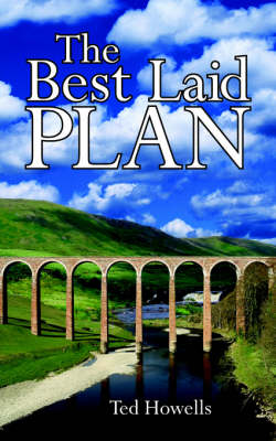 The Best Laid Plan by Ted Howells