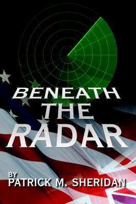Beneath the Radar by PATRICK, M. SHERIDAN