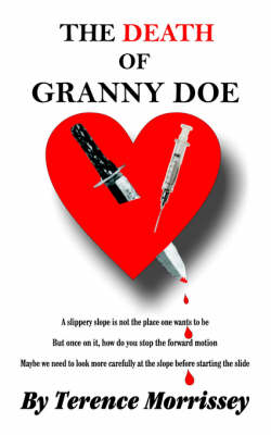 The Death of Granny Doe A Slippery Slope by Terence Morrissey
