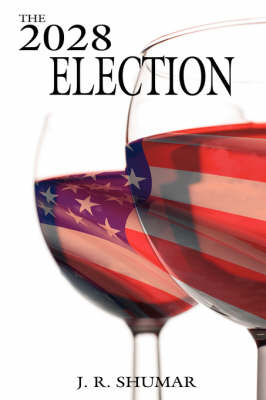 THE 2028 Election by J. R. SHUMAR