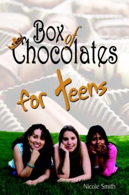 Box of Chocolates for Teens by Nicole Smith