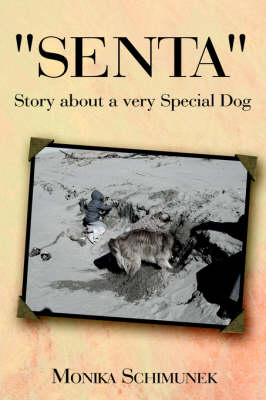 Senta Story About a Very Special Dog by Monika Schimunek