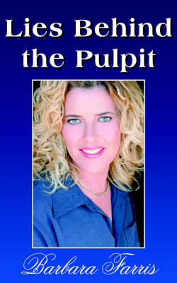 Lies Behind the Pulpit by Barbara Farris
