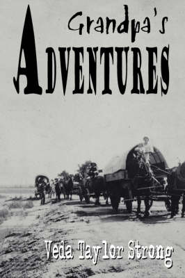 Grandpa's Adventures by Veda, Taylor Strong