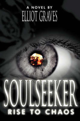 SoulSeeker Rise to Chaos by Elliot, Graves