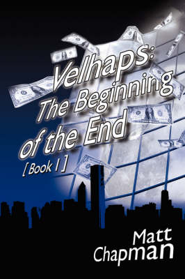 Velhaps The Beginning of the End: Book 1 by Matt Chapman
