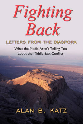 Fighting Back Letters from the Diaspora by Alan, B. Katz