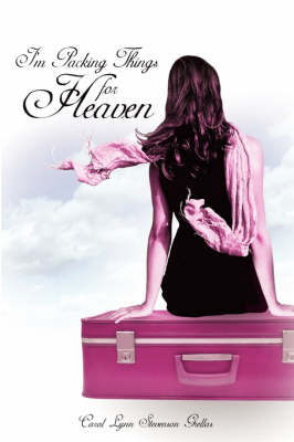 I'm Packing Things for Heaven by Carol, Lynn Stevenson Grellas