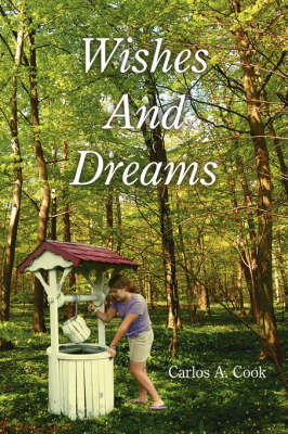 Wishes And Dreams by Carlos, A. Cook