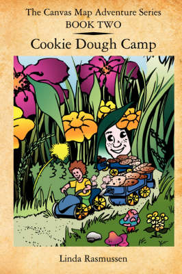 The Canvas Map Adventures Series BOOK TWO Cookie Dough Camp by Linda Rasmussen