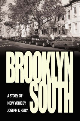 Brooklyn South A Story of New York by Joseph F. Kelly