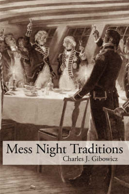Mess Night Traditions by Charles J. Gibowicz